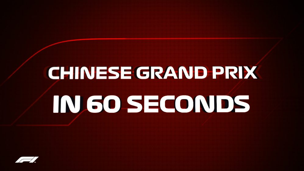 IN 60 SECONDS: Chinese Grand Prix