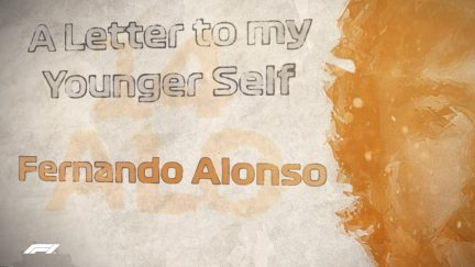 A LETTER TO MY YOUNGER SELF - Fernando Alonso