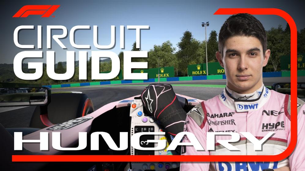 CIRCUIT GUIDE: Esteban Ocon's virtual hot lap of Hungary