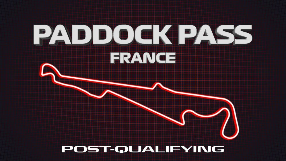 PADDOCK PASS: Post-Qualifying at the 2019 French Grand Prix