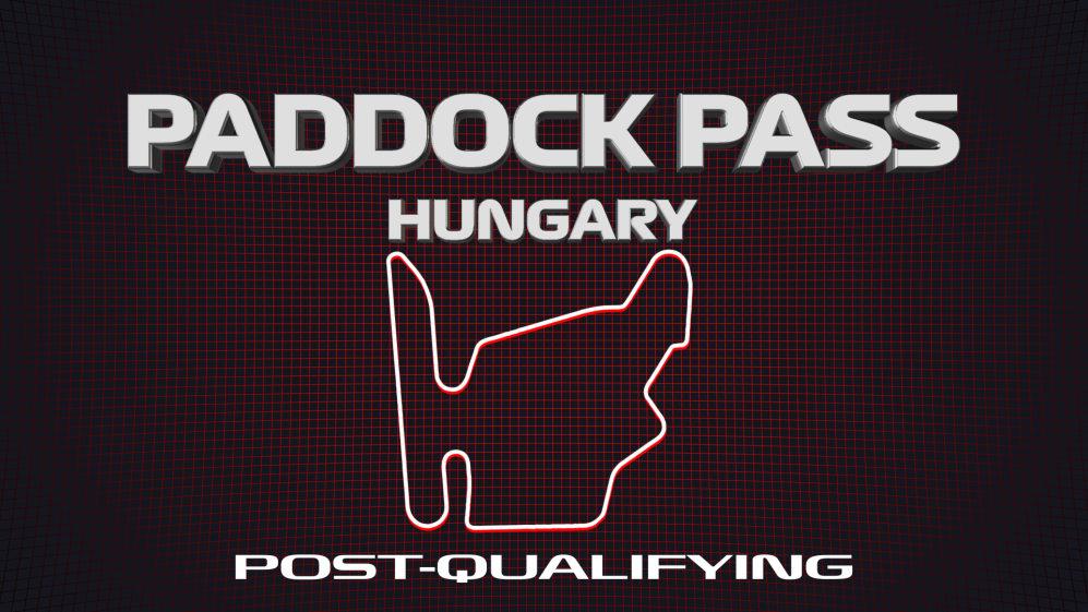 PADDOCK PASS: Post-Qualifying at the 2019 Hungarian Grand Prix