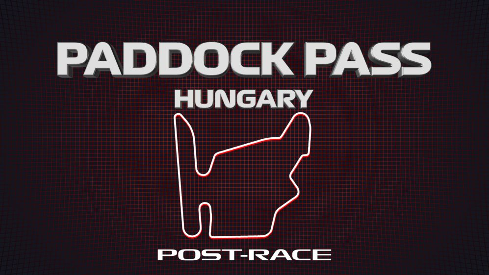 PADDOCK PASS: Reviewing the 2019 Hungarian Grand Prix